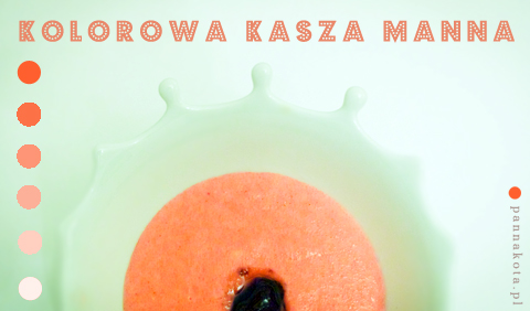 kolorowa kasza manna, pannakota.pl
