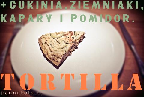 tortilla z ziemniakami i cukinią, pannakota.pl