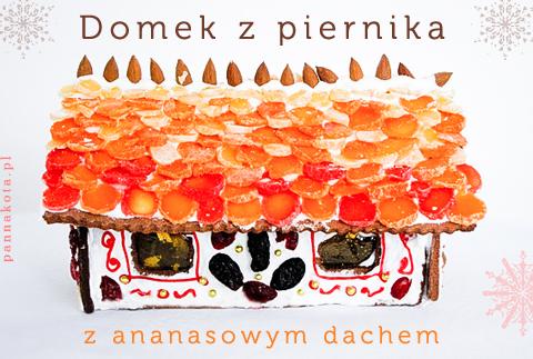 domek z piernika z ananasowym dachem, pannakota.pl