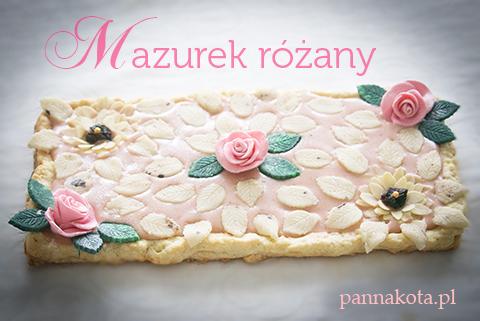 mazurek różany, pannakota.pl